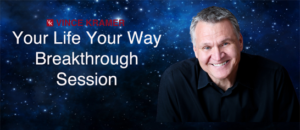 Your Life Your Way Breakthrough Session